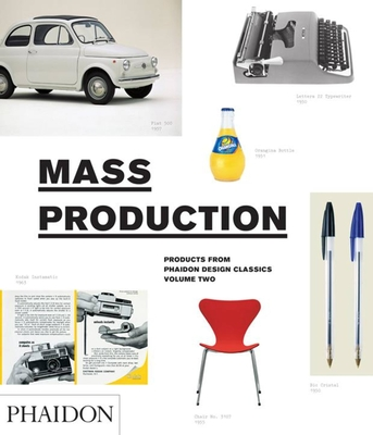 Mass Production - Editors of Phaidon Press