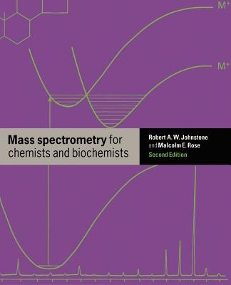 Mass Spectrometry for Chemists and Biochemists - Johnstone, Robert A W