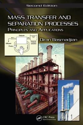 Mass Transfer and Separation Processes: Principles and Applications - Basmadjian, Diran