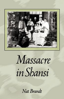 Massacre in Shansi - Brandt, Nat (Preface by)