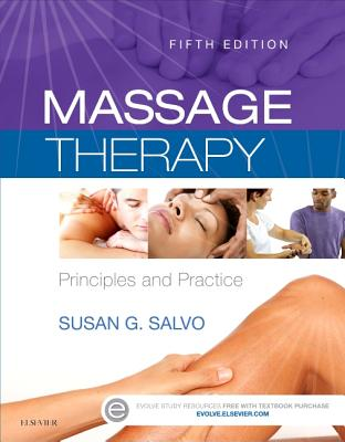 Massage Therapy: Principles and Practice - Salvo, Susan G