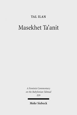Massekhet Ta'anit: Text, Translation, and Commentary - Ilan, Tal
