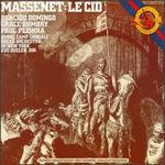 Massenet: Le Cid - Arnold Voketaitis (vocals); Clinton Ingram (vocals); Eleanor Bergquist (vocals); Jake Gardner (vocals); John Adams (vocals);...