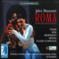 Massenet: Roma - Angela Masi (soprano); Francesco Ellero d'Artegna (bass); Giacomo Rocchetti (baritone); Iano Tamar (soprano);...