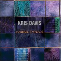 Massive Threads - Kris Davis