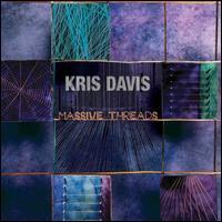 Massive Threads - Kris Davis