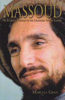 Massoud: An Intimate Portrait of the Legendary Afghan Leader - Grad, Marcela