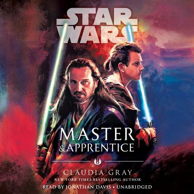 Master & Apprentice (Star Wars) - Gray, Claudia, and Davis, Jonathan (Read by)