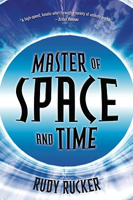 Master of Space and Time - Rucker, Rudy Von B