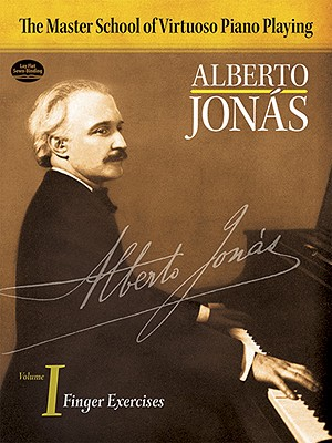 Master School of Virtuoso Piano Playing: Volume I Finger Exercises - Jonas, Alberto