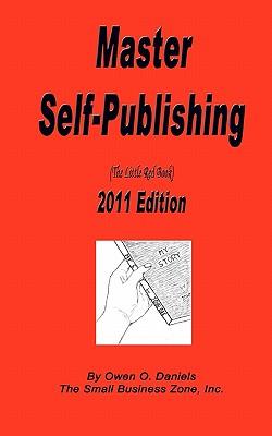 Master Self Publishing 2011 Edition - Daniels, MR Owen O, and Daniels, Owen O, and Brown, MS Latasia (Editor)