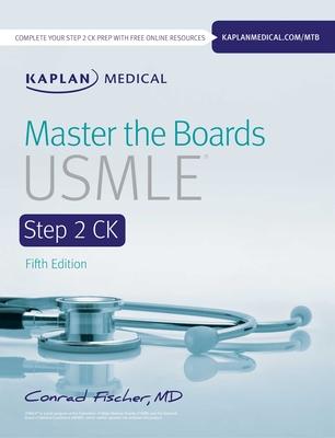 Master the Boards USMLE Step 2 Ck - Fischer, Conrad, MD