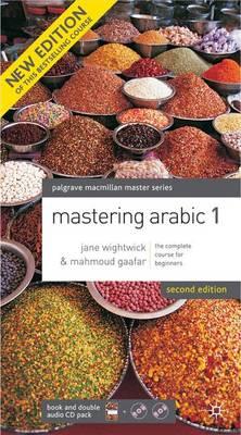 Mastering Arabic - Wightwick, Jane, and Gaafar, Mahmoud