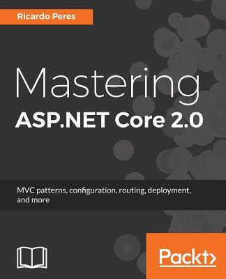 Mastering ASP.NET Core 2.0 - Peres, Ricardo