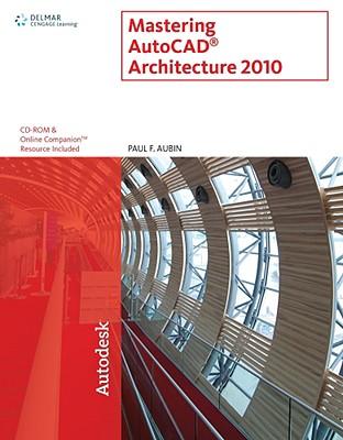 Mastering AutoCAD Architecture - Aubin, Paul F