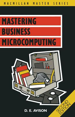 Mastering Business Microcomputing - Avison, D.E.