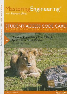 Mastering Engineering with Pearson Etext -- Standalone Access Card -- For Electrical Engineering: Principles & Applications - Hambley, Allan