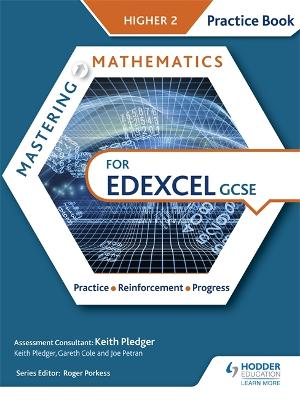 Mastering Mathematics Edexcel GCSE Practice Book: Higher 2 - Pledger, Keith, and Cole, Gareth, and Petran, Joe