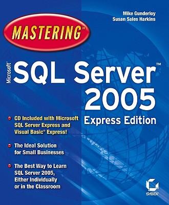 Mastering Microsoft SQL Server 2005 - Gunderloy, Mike, and Harkins, Susan Sales