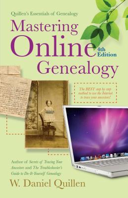Mastering Online Genealogy - Quillen, W Daniel