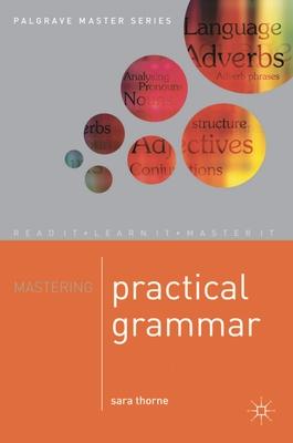 Mastering Practical Grammar - Thorne, Sara