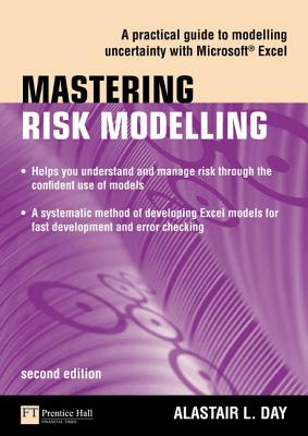 Mastering Risk Modelling: A Practical Guide to Modelling Uncertainty with Microsoft Excel - Day, Alastair L