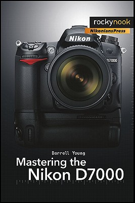 Mastering the Nikon D7000 - Young, Darrell
