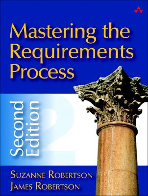 Mastering the Requirements Process - Robertson, Suzanne, and Robertson, James