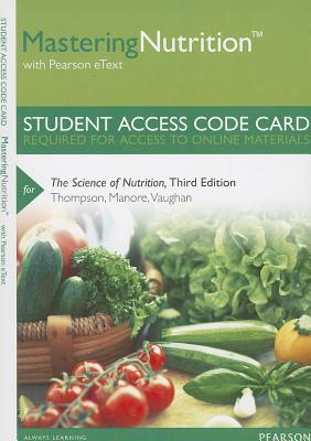 MasteringNutrition with Pearson EText -- Standalone Access Card -- for The Science of Nutrition - Thompson, Janice J., and Manore, Melinda, and Vaughan, Linda