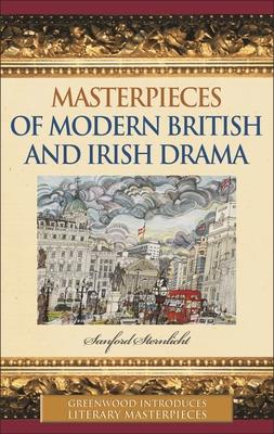 Masterpieces of Modern British and Irish Drama - Sternlicht, Sanford