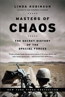 Masters of Chaos: The Secret History of the Special Forces - Robinson, Linda
