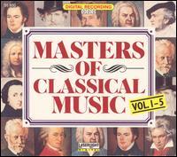 Masters of Classical Music, Vols. 1-5 - Andrea Vigh (harp); Anton Dikov (piano); Béla Drahos (flute); Béla Kovács (clarinet); Bernd Heiser (horn); Budapest Strings;...