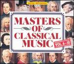 Masters of Classical Music, Vols. 6-10