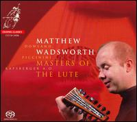 Masters of the Lute - Matthew Wadsworth (lute); Matthew Wadsworth (theorbo)