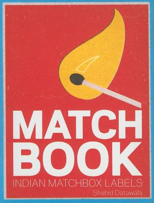 Matchbook: Indian Matchbox Labels - Datawala, Shahid, and Mariswaran