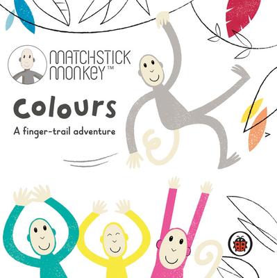 Matchstick Monkey: Colours: A finger-trail adventure - Ladybird