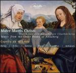 Mater Matris Christi: Musik aus den Annaberger Chorbüchern