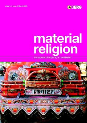 Material Religion: Volume 1 Issue 1: The Journal of Objects, Art and Belief - Goa, David, Professor (Editor), and Paine, Crispin (Editor), and Morgan, David, Mr. (Editor)