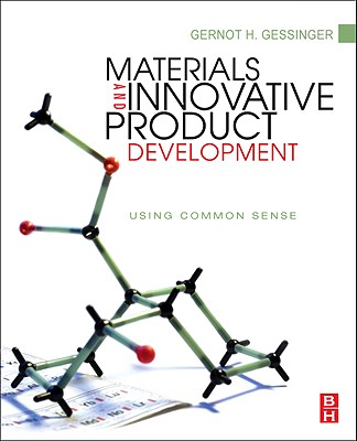 Materials and Innovative Product Development: Using Common Sense - Gessinger, Gernot H