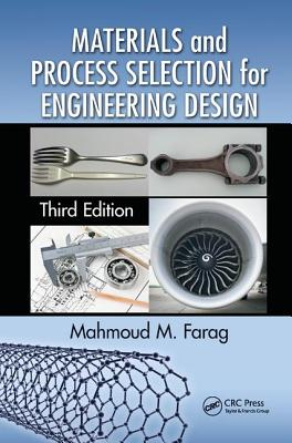 Materials and Process Selection for Engineering Design, Third Edition - Farag, Mahmoud M.
