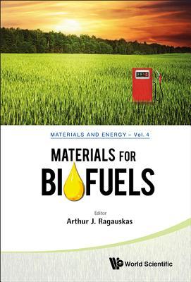 Materials for Biofuels - Ragauskas, Arthur J (Editor)