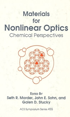 Materials for Nonlinear Optics: Chemical Perspectives - Marder, Seth R (Editor)
