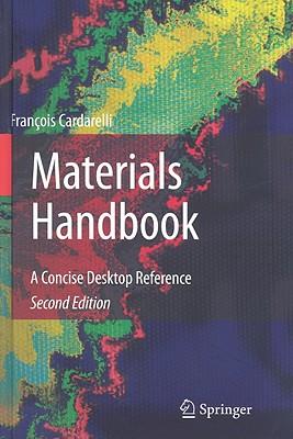 Materials Handbook: A Concise Desktop Reference - Cardarelli, Francois