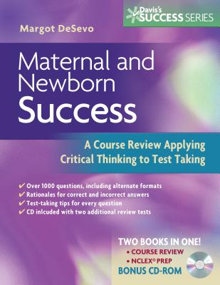 Maternal and Newborn Success: A Course Review Applying Critical Thinking to Test Taking - De Sevo, Margot R, PhD
