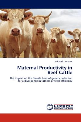 Maternal Productivity in Beef Cattle - Laurence, Michael