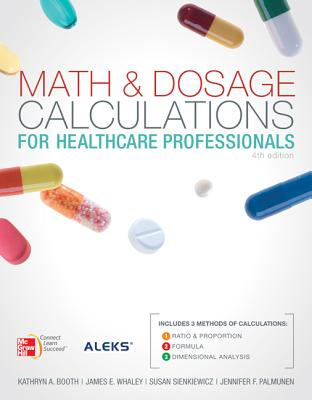 Math and Dosage Calculations for Health Care Professionals with Student CD - Booth, Kathryn A, RN, MS, and Whaley, James, and Sienkiewicz, Susan