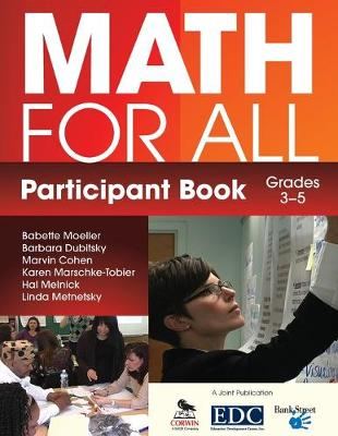 Math for All Participant Book, Grades 3-5 - Moeller, Babette, and Dubitsky, Barbara, and Cohen, Marvin