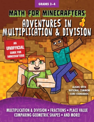 Math for Minecrafters: Adventures in Multiplication & Division - Sky Pony Press (Contributions by)