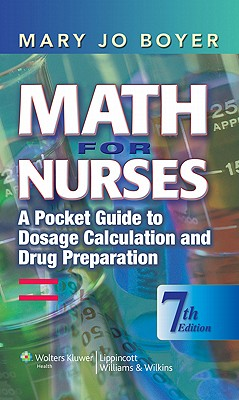 Math for Nurses: A Pocket Guide to Dosage Calculation and Drug Preparation - Boyer, Mary Jo, RN, PhD
