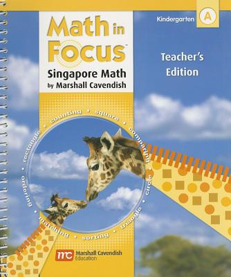 Math in Focus: Singapore Math, Kindergaren A - Sharpe, Pamela, and Clark, Andy (Consultant editor), and Kanter, Patsy F (Consultant editor)